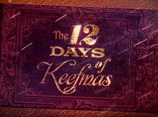 The 12 Days of Keefmas!
